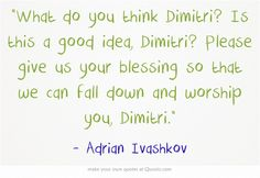Bloodlines Quotes | Adrian Ivashkov | hahaha xD Film Books, Ya Books, Good Books, Vampire Academy Movie, Adrian Ivashkov, Buffy The Vampire, Own Quotes, Meaningful Words, Love Book