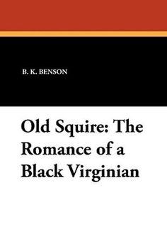 Old Squire: The Romance of a Black Virginian