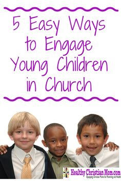 5 Easy Ways to Engage Children in Church Service http://www.healthychristianmom.com/5-ways-to-engage-children-in-church-service/
