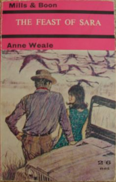 The Feast Of Sara by Anne Weale no. 196 printed by Mills and Boon in 1965.