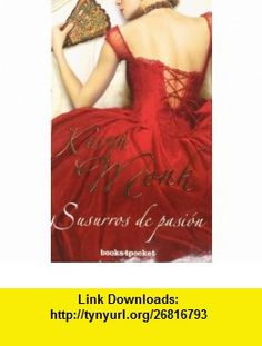 Susurros de pasion (Spanish Edition) (4pocket Romantica) (9788492801558) Karyn Monk , ISBN-10: 8492801557  , ISBN-13: 978-8492801558 ,  , tutorials , pdf , ebook , torrent , downloads , rapidshare , filesonic , hotfile , megaupload , fileserve