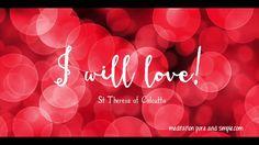 I Will Love! #90InspirationalSeconds www.meditationsimple.com
