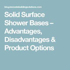 Solid Surface Shower Bases – Advantages, Disadvantages & Product Options