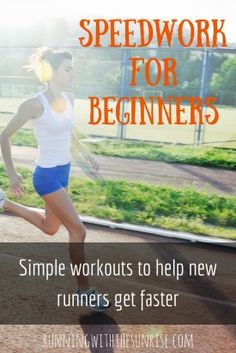 Speedwork for Beginning Runners: Simple running workouts to help you get faster!