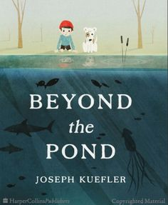 Beyond the Pond - written and illustrated by Joseph Kuefler // Title under consideration for the December 2015 Mock Caldecott event hosted by Kent State University's School of Library and Information Science Children's book covers Books To Read, My Books, Library Books, Kids Library, Light Of Life, Children's Literature, Children's Book Illustration, Book Illustrations, Book Lists