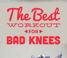 The Best Workout for Bad Knees   Knees are tricky. Like a lot of things, you don't really realize how much they do for you—until they stop w...