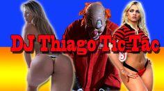 DJ Thiago - Tic Tac Lançamento 2016.