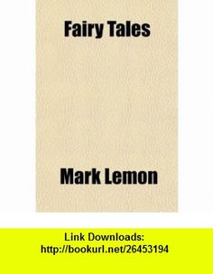 Fairy Tales (9780217717854) Mark Lemon , ISBN-10: 0217717853  , ISBN-13: 978-0217717854 ,  , tutorials , pdf , ebook , torrent , downloads , rapidshare , filesonic , hotfile , megaupload , fileserve