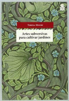 Artes subversivas para cultivar jardines / Teresa Moure ; [traducción, Teresa Moure] - 1ª ed. en Hoja de Lata - Xixón, Asturies : Hoja de Lata, 2014
