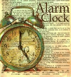 Alarm-Clock by Kristy Patterson (Flying Shoes Art Studio), drawings on dictionary pages Vintage Paper, Vintage Art, Journal D'art, Clock Drawings, Illustrations Vintage, Newspaper Art, Book Page Art, Dictionary Art, Shoe Art