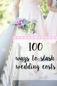 100 Ways To Slash Wedding Costs