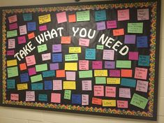 "March bulletin board. In light of all the negativity coming from my community, I wanted to offer my residents some inspiration and words of encouragement. ""Take What You Need"""