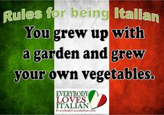 You grew up with a garden and grew your own vegetables.