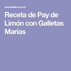 Receta de Pay de Limón con Galletas Marías