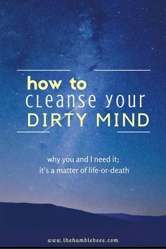 You have a dirty mind. I have a dirty mind. We need to cleanse them. Daily. IT'S NOT WHAT YOU THINK - read more to find out what the hell we're talking about :)