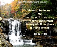 John He who believes in me, as the scripture said, from his innermost being will flow rivers of living water Bible Verses About Nature, John 7 38, Rivers Of Living Water, Spiritual Awakening Quotes, Bible Quotes, Flow, Believe, Encouragement, Spirituality