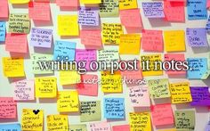 I write my thoughts on post it notes