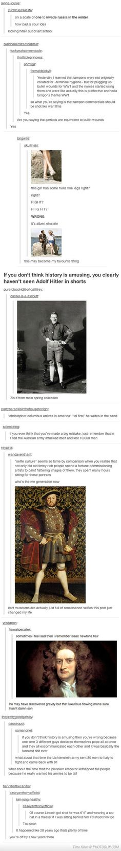 History is hilarious. Some of these (with some checking and editing) could be good in the classroom.