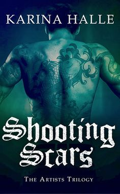 [New/Final Cover]  Shooting Scars by Karina Halle | The Artists Trilogy, BK#2 | Publisher: Grand Central Publishing | www.experimentinterror.com | Publication Date: August 20, 2013 | Contemporary Romance #Suspense