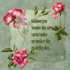 Godmorgen til en ny uge. Good Morning Good Night, Good Morning Quotes, Happy Birthday Wishes, Science And Nature, Smiley, Thank You Cards, Decoupage, Hygge, Life Quotes
