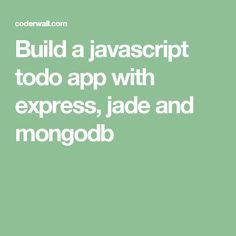 Build a javascript todo app with express, jade and mongodb