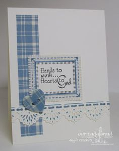 Hands to Work, Hearts to God by angelladcrockett - Cards and Paper Crafts at Splitcoaststampers