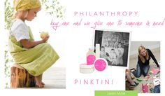 PINKTINIS are sets of Pink Papaya spa and beauty products that are travel sized. The PINKTINI program is a 1:1 giveback program--meaning for each PINKTINI that is purchased, a customized PINKTINI is donated. It's as simple as that!  www.pinkpapayaparty.com/BEAUTYWITHIN