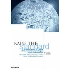 Raise the Standard: A Practical Guide to Raising Ethnic Minority and Bilingual Pupils' Achievement