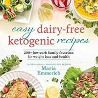 Easy Dairy Free Ketogenic Recipes Family Favorites Made Low Carb And Healthy By Maria Emmerich Download Dairy Free Ketogenic Recipes Dairy Free Alternatives