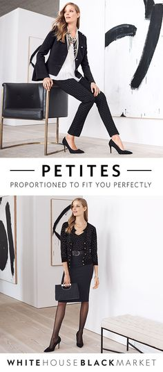 We're so excited about our latest Petite collection and its endless options. Get ready to achieve the ideal fit for a professional, pulled together look that is perfectly proportioned just for you.