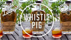 Tasting: Whistle Pig Straight Rye Whiskey || Gent's Lounge