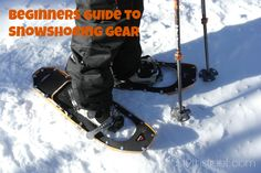 Thinking about snowshoeing but not sure what gear you need? Here is my beginners Guide to Snowshoeing Gear - east9thstreet.com #snowshoeing #winter #GetOutdoors