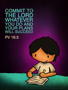 Commit your plans to the Lord. Bible Verses For Kids, Bible Study For Kids, Encouraging Bible Verses, Biblical Verses, Favorite Bible Verses, Bible Verses Quotes, Scriptures, Prayer For Work, Lent Devotional