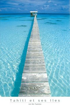 Tahiti--I HAVE to go to Tahiti sometime in my life and I MUST walk on this!  The water is completely unbelievable!