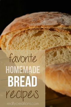 Favorite bread recipes from Redfly Creations.  They are all quick, easy and delicious!