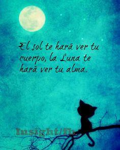〽️ El sol te hará ver tu cuerpo, la Luna te hará ver tu alma