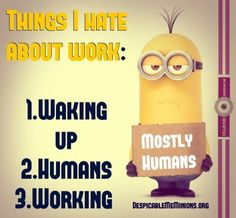 Lets face it....work sucks! No one really wants to work but we have to, that is the world we live it. Well to add a little humor to your work week, we have 10 minion quotes about work. Funny Minion Memes, Minions Quotes, Funny Jokes, Minion Humor, It's Funny, Funny Mems, Lazy Quotes Funny, Sarcastic Quotes, Qoutes