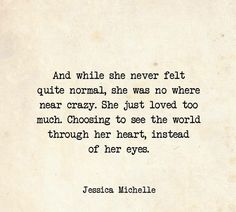 """So true.she will love you with all that she is. """"They tell me think with my head, not that thing in my chest."""" (This Feeling, Chainsmokers) Poetry Quotes, Words Quotes, Wise Words, Me Quotes, Sayings, Great Quotes, Quotes To Live By, Inspirational Quotes, Beau Message"""