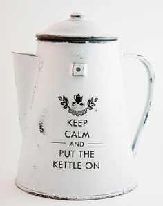 Great tea accent- Keep calm and put the kettle on