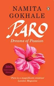 Paro: Dreams Of Passion (1984) by Namita Gokhale When it was released, the novel created a sensation. Set in Bombay, it's about parties and the lives and times of two women Paro and Priya. Socialites had never appeared sexier!  Read our interview with Namita Gokhale here - http://read.ht/fsd