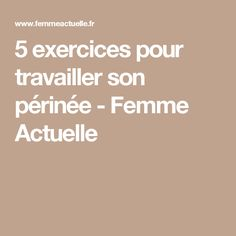 5 exercices pour travailler son périnée - Femme Actuelle