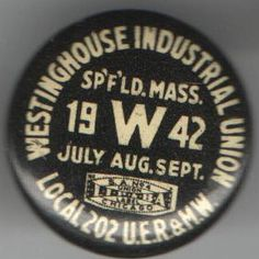 1942 Pin Labor Union Pinback Westinghouse Industrial