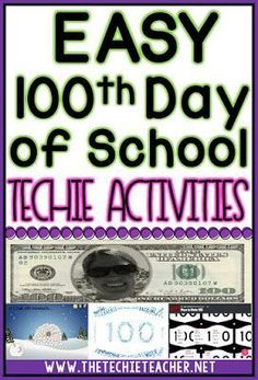 100th Day of School Technology Activities Ideas that you can use with laptops or Chromebooks