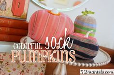 How to Make Colorful Sock Pumpkins! #fall #pumpkin #crafts