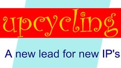 Pentallectual : Upcycling : A new lead for new IP's