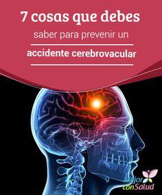 7 cosas que debes saber para prevenir un accidente cerebrovascular  Te damos 7 claves que debes saber para prevenir un accidente cerebrovascular: empieza hoy mismo a cuidarte mejor para prevenir este problema.