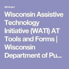 Wisconsin Assistive Technology Initiative (WATI) AT Tools and Forms | Wisconsin Department of Public Instruction