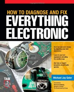 Master the Art of Electronics Repair In this hands-on guide, a lifelong electronics repair guru shares his tested techniques and invaluable insig ...
