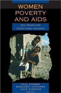 Women, Poverty and AIDS (2nd Edition): Sex, Drugs and Structural Violence (Series in Health and Social Justice): Paul Farmer, Margaret Conno...