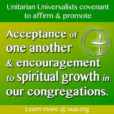 The 3rd principle of Unitarian Universalists is that they covenant to affirm and promote acceptance of one another and encouragement to spiritual growth in their congregations.